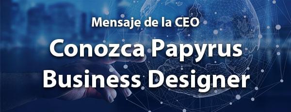 Conozca Papyrus Business Designer
