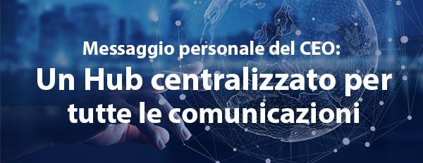 Un Hub centralizzato per tutte le comunicazioni