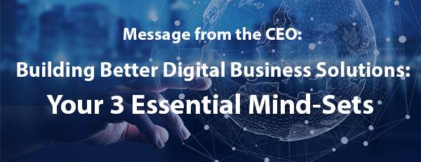 Building Better Digital Business Solutions: Your 3 Essential Mindsets