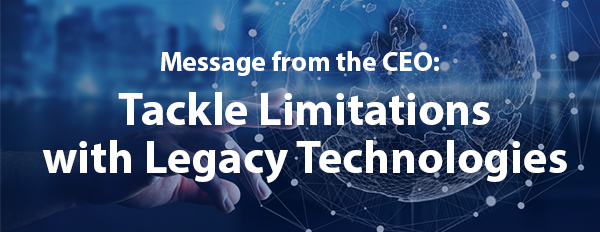 Tackle limitations with legacy technologies