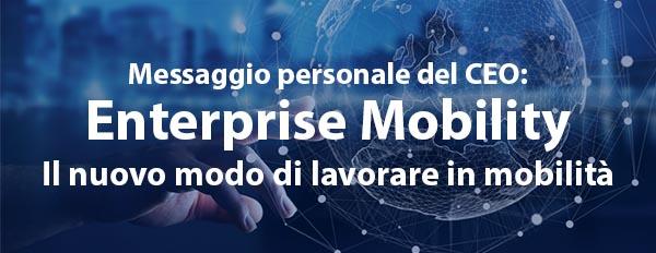 Enterprise Mobility - Il nuovo modo di lavorare in mobilità