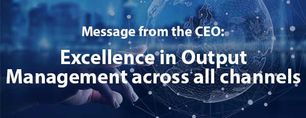 Excellence in Output Management across all channels