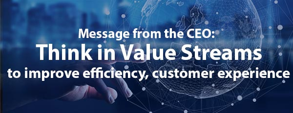 Think in Value Streams to improve efficiency and customer experience