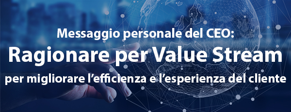 Ragionare per Value Stream per migliorare l'efficienza e l'esperienza del cliente